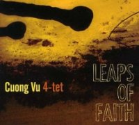 "Cuong Vu 4-Tet ""Leaps of Faith"" (2011) / jazz, post-jazz"