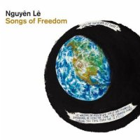 "Nguyên Lê ""Songs of Freedom"" (2011) / fusion, jazz, world music"
