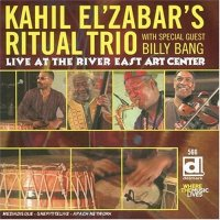 Kahil El'Zabar's Ritual Trio Featuring Billy Bang - Live At The River East Art Center (2004)/ Free Jazz, Avant-Garde Jazz, African Jazz