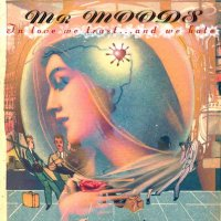 Mr. Moods - In Love We Trust... And We Hate [LP] (2011) / Downtempo, Trip-Hop, Instrumental Hip-Hop, Nu Jazz
