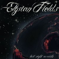 "Elysian Fields ""Last Night On Earth"" (2011) / rock-noir, alternative"