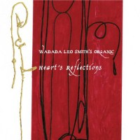 Wadada Leo Smith's Organic: Heart's Reflections (2011) /avant-garde jazz, post modern jazz, jazz-rock