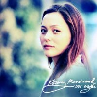 "Kesang Marstrand ""Our Myth"" (2011) / folk, pop"