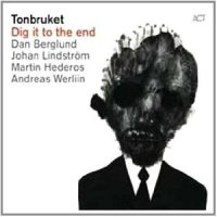 "Tonbruket ""Dig It To The End"" (2011) / prog-rock, fusion, maybe jazz"