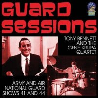 "Tony Bennett and the Gene Krupa Quartet ""Guard Sessions"" (2011) / pop, jazz, vocal"