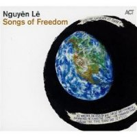 Nguyen Le - Songs of Freedom (2011) / world fusion, guitar rock, etc.