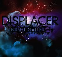 Displacer - Night Gallery (2011) / IDM, Ambient
