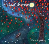Michael Franks - Time Together (2011) / Smooth Jazz / Vocal Jazz
