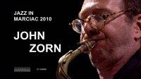 John Zorn - Jazz in Marciac (2010) / Avant-Garde Jazz