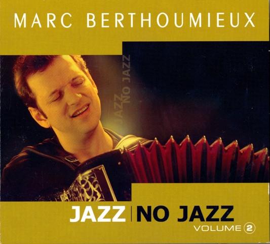 Marc Berthoumieux - Jazz No Jazz - Volume 2