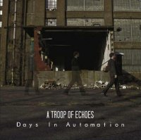 A Troop Of Echoes - Days In Automation (2010) / Math-Rock, Post-Rock, Post-Jazz