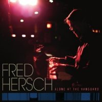 "Fred Hersch ""Alone At The Vanguard"" (2011) / jazz, piano"