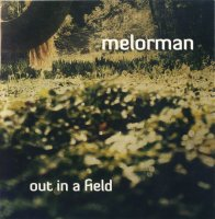 Melorman - Out In A Field (2009) / IDM, ambient