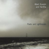 Albert Kuvezin and Yat-Kha - Poets and Lighthouses  (2010) /World, Modern Ethnic, Overtone singing