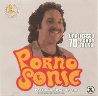 Pornosonic: Unreleased 70's Porno Music  (2004)  / funky porno-music, mok.   OST