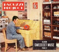 Jacuzzi Project - Sweeeeet Muse (2011) /  nujazz, trip-hop, experimental, hip-hop
