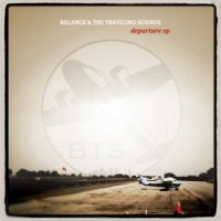 "Balance and the Traveling Sounds - ""Departure"" EP (2011) / soul, funk, jazz, hip-hop"