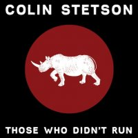 "Colin Stetson ""Those Who Didn't Run [EP]"" (2011) / jazz, drone, experimental"