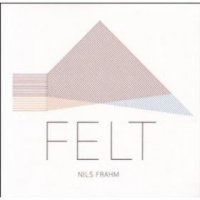 "Nils Frahm ""Felt"" (2011) / ambient, piano, modern classical, experimental"