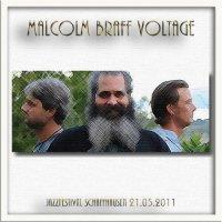 Мalcolm Braff Voltage - Jazzfestival, Schaffhausen, Switzerland, 21.05.2011 (Bootleg) / Fusion, Funk