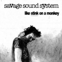 Savage Sound System - Like Stink on a Monkey (2011) Post-Rock, Trip-Hop, Hip-hop, Alternative