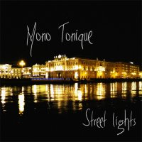 Mono Tonique - Street Lights (EP) 2011 / downtempo, trip-hop, abstract