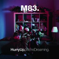 """M83 """"Hurry Up, We're Dreaming"""" (2011) / Shoegaze, Dreampop, Sinth, New Wave, Indie"""