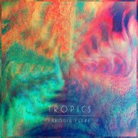 "Tropics - ""Parodia Flare"" (2011) / chillwave, electronic, glo-fi, planet mu"