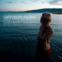 Late Night Alumni - Haunted (2011) / vocal house, downtempo, breakbeat, deep house