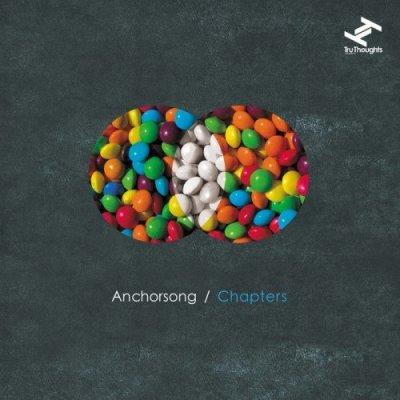 Anchorsong - Chapters (2011) / Electronic Beats, Broken Beat, Tru