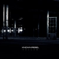 "Known Rebel ""Hollow"" (2011) / idm, downtempo, electronic, ambient"