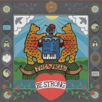"The 2 Bears ""Be Strong"" (2012) / garage house, indietronic, dance"