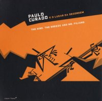 Paulo Curado e d Lugar da Desordem - The bird, the breeze and Mr. Filiano (2008)/ Free Jazz, Free Improvisation, Clean Feed