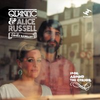 "Quantic & Alice Russell With The Combo Barbaro ""Look Around The Corner"" (2012) / soul, funky, latino, blues"