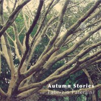 Fabrizio Paterlini - Autumn Stories (2012) / neoclassical, piano, Italy
