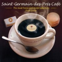 Saint-Germain-Des-Pres Cafe - The Must-Have Cool Tempo Selection From Paris (2011) / Nu Jazz, Electro Swing