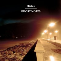 Hiatus - Ghost Notes (2010) / instrumental hip-hop, breakbeat, dubstep