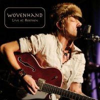Wovenhand – Live at Roepaen (2012) /  Acoustic, Alt Country, FolkRock