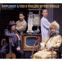 "Duplessy and the Three Violins of the World ""Marco Polo"" (2010) / world-music, classical covers"
