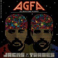 "All Good Funk Alliance ""Jacks of All Trades"" (2012) / funky breaks, beat"