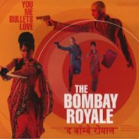 "The Bombay Royale ""You Me Bullets Love"" (2012) / funk, psychedelic rock, rockabilly, world"