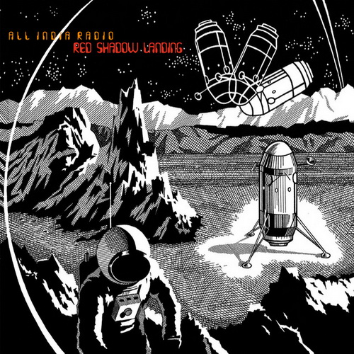 All India Radio — Red Shadow Landing (2012) / Instrumental, Post-Rock Light, Ambient, Downtempo, Chill