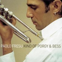 Paolo Fresu - Kind Of Porgy & Bess (2003)/ classical, jazz, opera