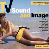"VA ""Soul Jazz Records presents: TV Sound and Image [British TV, Film and Library Composers 1955-78]"" (2012) /soundtrack, pop"