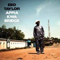 Ebo Taylor - Appa Kwa Bridge (2012) / afrobeat, ethnic