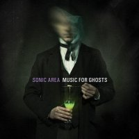 Sonic Area - Music For Ghosts (2012) / noir, modern classical, industral, electronic, experimental