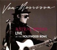 Van Morrison - Astral Weeks Live At The Hollywood Bowl (2009) / Blues, Jazz, Folk, Rock