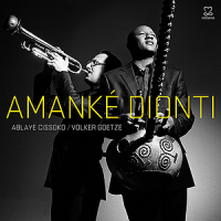 "Ablaye Cissoko and Volker Goetze ""Amanke Dionti"" (2012) / world music, jazz"