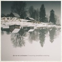 "Do-Re-Mi Orchestra - ""morning breakfast evening"" (2012) / minimalism, chamber, instrumental"