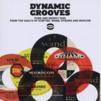 "VA ""Dynamic Grooves: Funk and Groovy Soul From the Vaults of Scepter, Wand, Dynamo and Musicor"" (2012) / funk, soul, vintage"